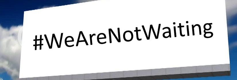 Miscarea #WeAreNotWaiting